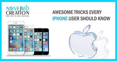 Awesome Tricks every iphone User Should Know | Novel Web Creation | mobile apps development | Scoop.it