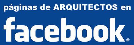 80 Arquitectos con más seguidores en Facebook | Ranking | COSAS de ARQUITECTOS | Design and Architect | Scoop.it