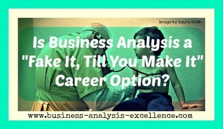 Business Analyst Education | Can You Fake It? | Business Analysis | Scoop.it
