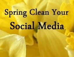 Is It Time for a Social Media Spring Clean? | Social Media Today | Social Media Pronto | Scoop.it