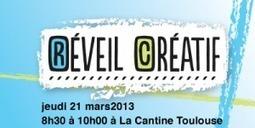 Réveil Créatif #9 le 21 mars 2013 dès 8h30 à La Cantine Toulouse | Actu webmarketing et marketing mobile | Scoop.it