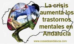 La crisis aumenta los trastornos mentales en Andalucía en un 75% | Ricardo Gimenez | Scoop.it