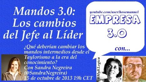Empresa 3.0 – Vídeo con @Sandranegreira: Mandos 3.0 – Los cambios del jefe al líder | Orientar | Scoop.it