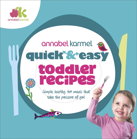 Enter To Win! One of Three Annabel Karmel Quick & Easy Toddler Recipes Cookbooks - TheFamilyKitchen.com.au. Simple Recipes. Easy, Healthy Food. | Healthy Recipes and Tips for Healthy Living | Scoop.it