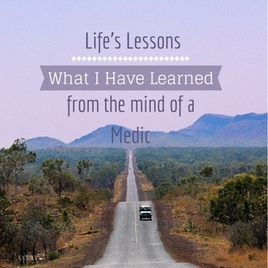5 Lessons I have learned from being a Paramedic, applies to everyone though! | OHS Quest of a Paramedic student.  Love the life you live! | Scoop.it