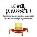 Les clés pour rentabiliser son site web - La Vie Éco | Création de site Web sur Toulouse | Scoop.it