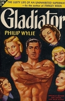 Black Gate » Blog Archive » The Unfulfilled Superhero: Philip Wylie's Gladiator | Superpower | Scoop.it
