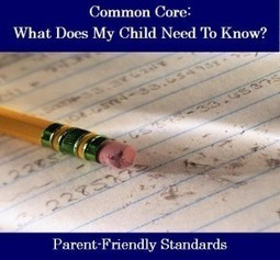 Common Core: What Does My Child Need To Know? (Common Core Part 3) | | Common Core State Standards | Scoop.it