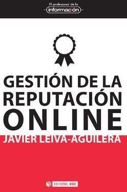 Gestión de la reputación online [978-84-9788-990-2] - 11.50€ : Editorial UOC, Editorial de la Universitat Oberta de Catalunya | RRPP | Scoop.it