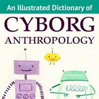 An Illustrated Dictionary of Cyborg Anthropology | Cyborgs_Transhumanism | Scoop.it