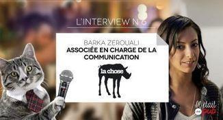 Interview de Barkette, associée en charge de la communication chez La Chose - | Com, pub, etc... | Scoop.it