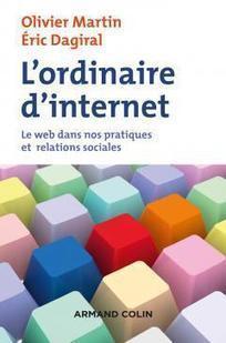 L'ordinaire d'internet. Le web dans nos pratiques et relations sociales | Culture numérique | Scoop.it