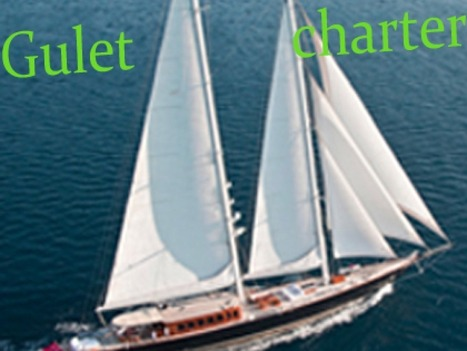 Gulet Charter Yacht types and its service | Business | Scoop.it