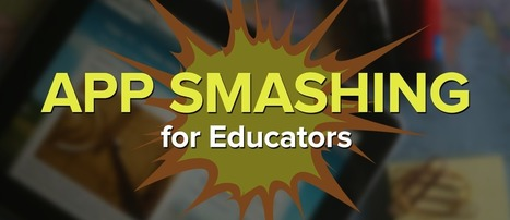 App Smashing For Educators: Leveraging Tools To Maximize Communication | Go Go Learning | Scoop.it