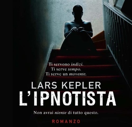 "Libri thriller psicologici: recensione de ""L'ipnotista"" | Scrivere e leggere thriller psicologici | Scoop.it"