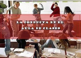 LA CONDUCTA EN EL AULA DE CLASES | Educacion, ecologia y TIC | Scoop.it