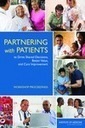 Partnering with Patients to Drive Shared Decisions, Better Value, and Care Improvement - Workshop Proceedings - Institute of Medicine | Quality Patient Safety | Scoop.it