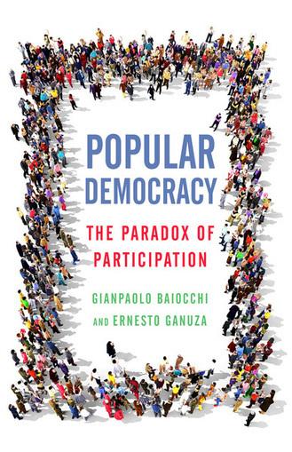 Popular Democracy. The PARADOX of Participation | Démocratie et Participation | actions de concertation citoyenne | Scoop.it
