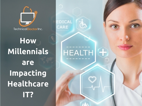 How Millennials Are Impacting Healthcare IT | Healthcare and Technology news | Scoop.it