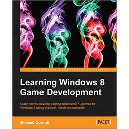 Learning Windows 8 Game Development | Free eBooks Download | Scoop.it