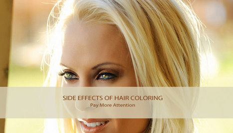 Why Pay More Attention To the Side Effects Of Hair Colouring | Why fashion is necessary | Scoop.it