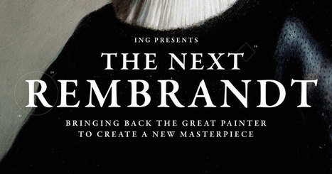 The Next Rembrandt | Futurewaves | Scoop.it