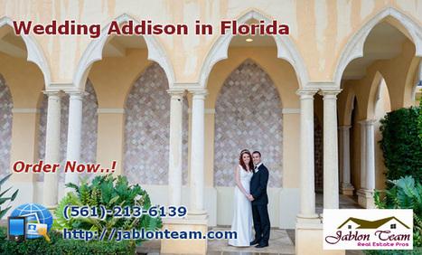 Wedding Addison in  Boca Raton FL | Jablon Team Real Estate Pros | Scoop.it