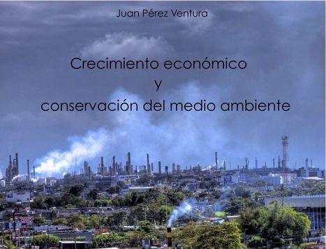Crecimiento económico y conservación del medio ambiente - El Orden Mundial en el S.XXI | Sistemas de Producción II | Scoop.it