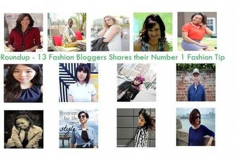 Roundup - 11 Fashion Bloggers Shares their Number 1 Fashion Tip | guestcrew | Scoop.it
