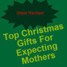 Christmas Gifts For Expecting Mothers