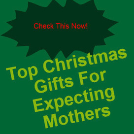 Christmas Gifts For Expecting Mothers | Christmas Gifts For Expecting Mothers | Scoop.it