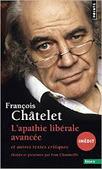 François Châtelet : L'apathie libérale avancée. Et autres textes critiques (1961-1985)   Philosophie-Toulouse   Scoop.it