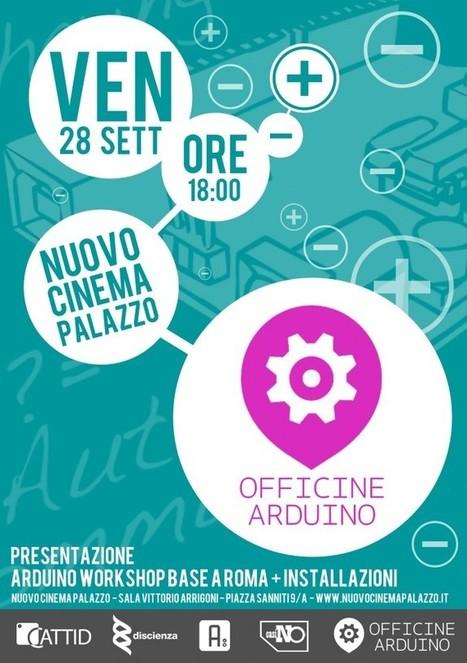 Presentazione di Arduino al Cinema Palazzo [#arduinotour] | Big and Open Data, FabLab, Internet of things | Scoop.it