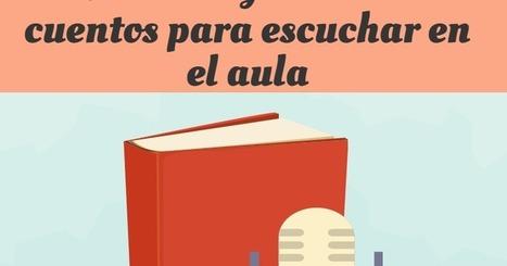 31 cuentos de escritores argentinos y latinoamericanos para escuchar en el aula   TIC para la educación   microrrelatos   Scoop.it