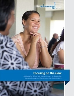 Focusing on the How: Guidance for School and District Leaders on Supporting Teachers Through the Transition to the Common Core | Core Transition | Scoop.it