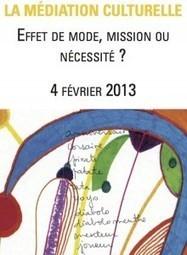 Les Tanneurs – Médiation Culturelle: effet de mode, mission ou nécessité 04/02/13 | Participation culturelle | Scoop.it