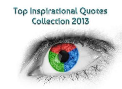 Top Inspirational Quotes Collection 2013   Empowerment & Inspiration   Scoop.it