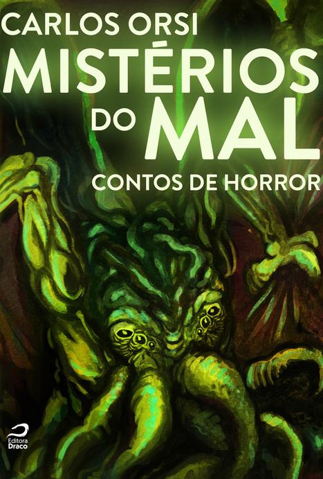 Mistérios do Mal - contos de horror, Carlos Orsi   Ficção científica literária   Scoop.it