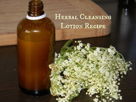 Herbal Cleansing Lotion | Natural Skin Care Topics | Scoop.it