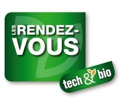 RDV Tech-n-bio 2016 | Agronomie sur le web | Scoop.it