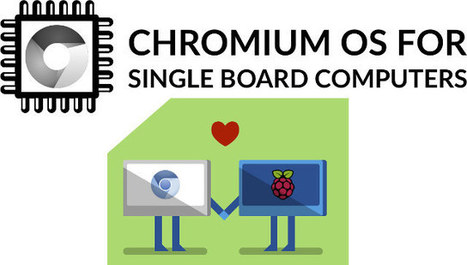 Chromium OS for SBC Aims to Turn Popular Development Boards into Chromeboxes | Embedded Systems News | Scoop.it