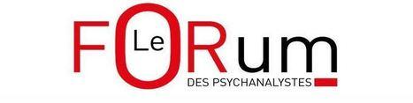 Lancement de la campagne du Forum des Psychanalystes   Acf Belgique et Champ freudien   Nouvelles Psy   Scoop.it