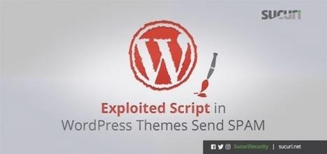 Exploited Script in WordPress Theme Sends Spam | Nulzsec Security Blog | Scoop.it