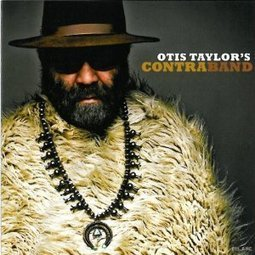 Otis Taylor – Contraband | American Crossroads | Scoop.it