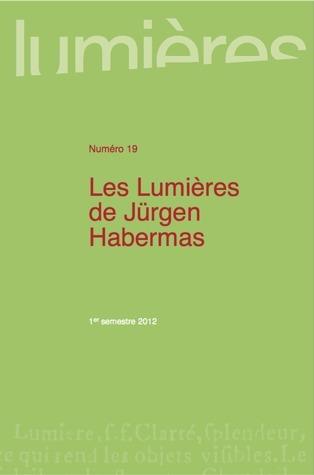 Lumières, n° 19, Les lumières de Jürgen Habermas. Édité par Tristan Coignard, Maiwenn Roudaut | Au commencement du temps | Scoop.it