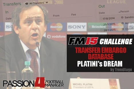 Football Manager 2015 Transfer Embargo Database Platini's Dream   Passion for Football Manager   Football Manager 2017   Scoop.it
