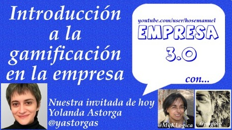 #Hangout #Empresa30 #Hoy: Introducción a la #gamificacion en la empresa con @yastorgas | A New Society, a new education! | Scoop.it
