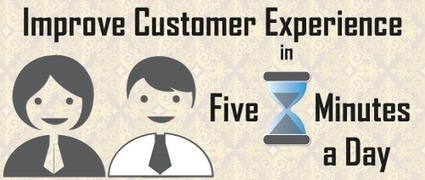 5 Ways to Improve Customer Experience in 5 Minutes A Day ... | Customer Experience | Scoop.it