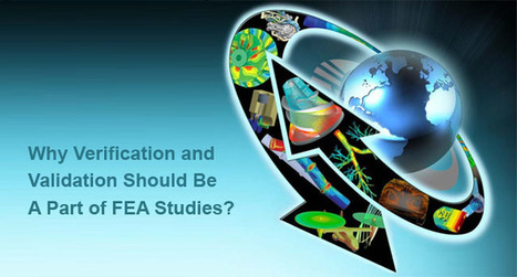 Why Verification and Validation Should Be A Part of FEA Studies? | FEA Analysis | Scoop.it
