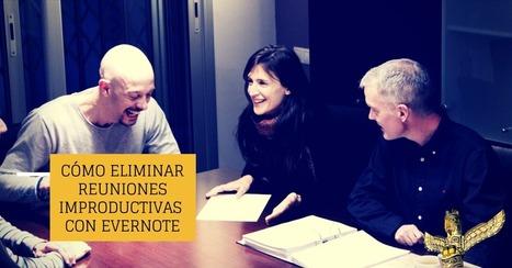 Cómo eliminar reuniones improductivas con Evernote   Educacion, ecologia y TIC   Scoop.it